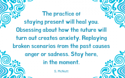 Mindful Reminder – Stay here – in the moment.